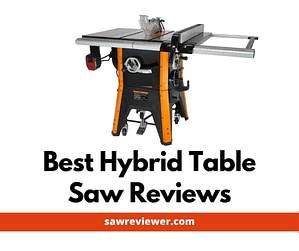 hybrid table saws reviews
